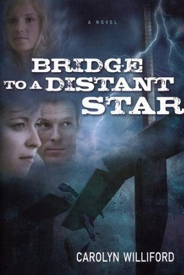 Bridge to a Distant Star  -     By: Carolyn Williford