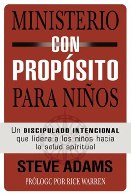 Ministerio con Propósito para Niños   (Children's Ministry on Purpose)  -     By: Steve Adams