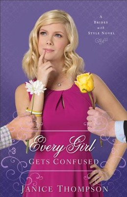 Every Girl Gets Confused (Brides with Style Book #2): A Novel - eBook  -     By: Janice Thompson