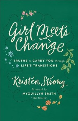 Girl Meets Change: Truths to Carry You through Life's Transitions - eBook  -     By: Kristen Strong