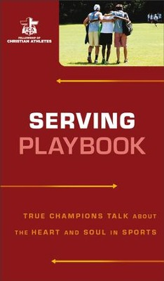 Serving Playbook: True Champions Talk about the Heart and Soul in Sports - eBook  -     By: Fellowship of Christian Athletes
