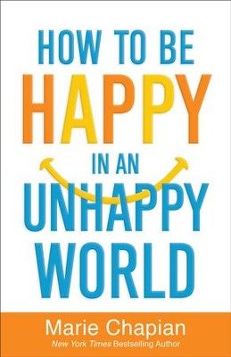 How to Be Happy in an Unhappy World - eBook  -     By: Marie Chapian
