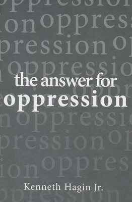 The Answer for Oppression  -     By: Kenneth W. Hagin