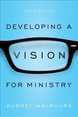 Developing a Vision for Ministry - eBook  -     By: Aubrey Malphurs