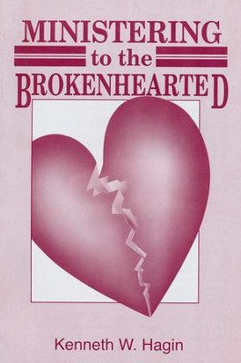 Ministering to the Brokenhearted  -     By: Kenneth W. Hagin