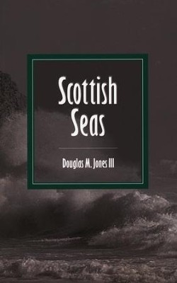 Scottish Seas   -     By: Douglas M. Jones