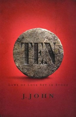 Ten: Laws of Love Set in Stone  -     By: J. John