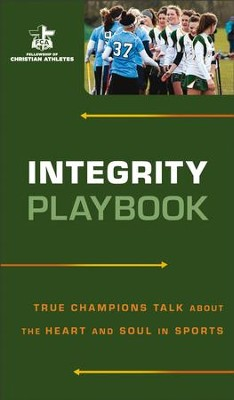 Integrity Playbook: True Champions Talk about the Heart and Soul in Sports - eBook  -     By: Fellowship of Christian Athletes