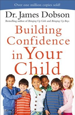 Building Confidence in Your Child - eBook  -     By: Dr. James Dobson