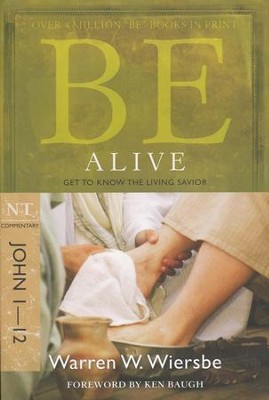 Be Alive (John 1-12), Repackaged   -     By: Warren W. Wiersbe