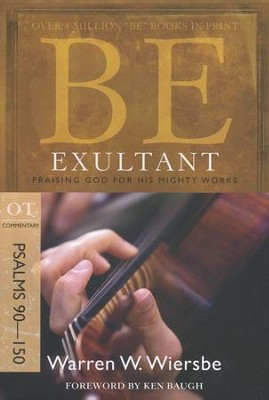 Be Exultant (Psalms 90-150), Repackaged   -     By: Warren W. Wiersbe