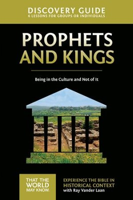 Prophets and Kings Discovery Guide: Being in the Culture and Not of It - eBook  -     By: Ray Vander Laan, Stephen Sorenson