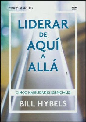 Liderar de Aquí a Allá  (Leading from Here to There), DVD  -     By: Bill Hybels