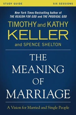 The Meaning of Marriage Study Guide: A Vision for Married and Unmarried People - eBook  -     By: Timothy Keller