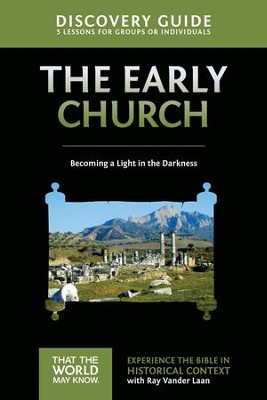 Early Church Discovery Guide: Becoming a Light in the Darkness - eBook  -     By: Ray Vander Laan