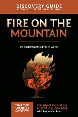 Fire on the Mountain Discovery Guide: Displaying God to a Broken World - eBook  -     By: Ray Vander Laan