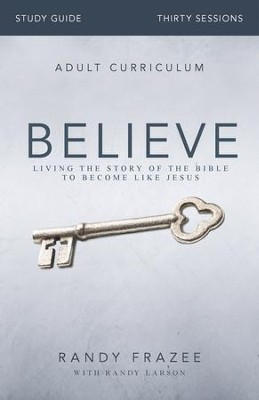 Believe Study Guide: Living the Story of the Bible - eBook  -     By: Randy Frazee