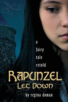 Rapunzel Let Down  -     By: Regina Doman