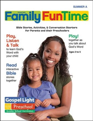 Gospel Light: Preschool-Kindergarten Ages 2-5 Family FunTime Pages, Summer 2018 Year A  -