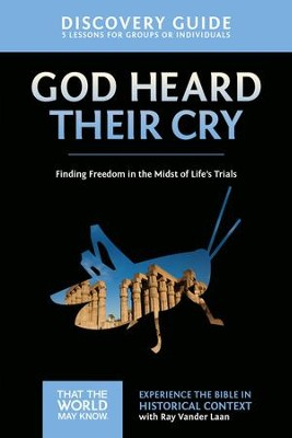 God Heard Their Cry Discovery Guide: Finding Freedom in the Midst of Life's Trials - eBook  -     By: Ray Vander Laan, Stephen Sorenson, Amanda Sorenson