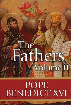 The Fathers, Vol. II  -     By: Pope Benedict XVI