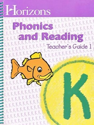 Horizons Phonics & Reading, Grade K, Teacher's Guide 1   -