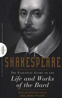 Shakespeare: The Essential Guide to the Life and Works of the Bard  -