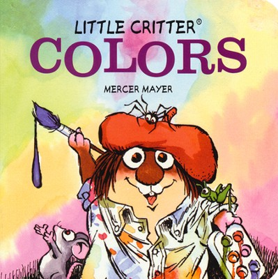 Mercer Mayer's Little Critter: Colors, Hardcover  -     By: Mercer Mayer