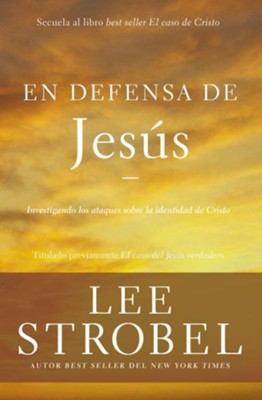 En defensa de Jesus, In Defense of Jesus  -     By: Lee Strobel