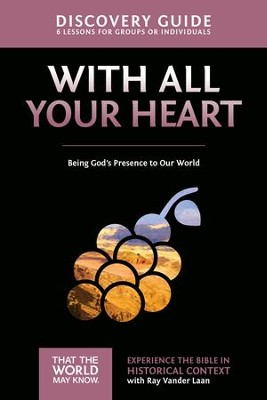 With All Your Heart Discovery Guide: Being God's Presence to Our World - eBook  -     By: Ray Vander Laan