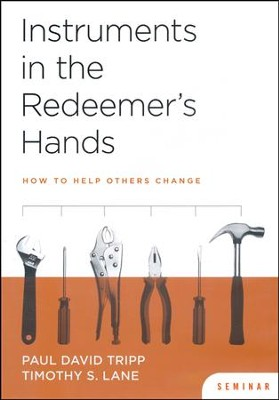 Instruments in the Redeemer's Hands Seminar DVD: How to Help Others Change  -     By: Paul David Tripp, Timothy S. Lane