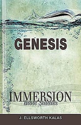 Immersion Bible Studies: Genesis - eBook  -     By: J. Ellsworth Kalas, John P. Gilbert