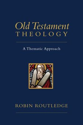 Old Testament Theology: A Thematic Approach - eBook  -     By: Robin Routledge