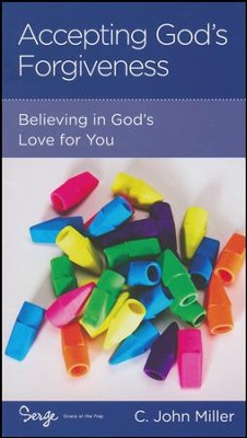 Accepting God's Forgiveness: Believing in God's Love for You  -     By: Jack Miller
