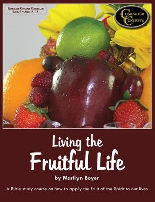 Living the Fruitful Life   -     By: Marilyn Boyer
