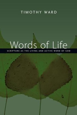 Words of Life: Scripture as the Living and Active Word of God - eBook  -     By: Timothy Ward