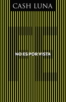 No es por vista (Not By Sight)   -     By: Cash Luna