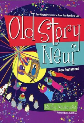 Old Story New, New Testament: Ten-Minute Devotions to Draw Your Family to God  -     By: Marty Machowski