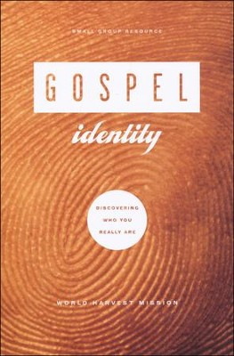 Gospel Identity: Discovering Who You Really Are  -     By: World Harvest Mission