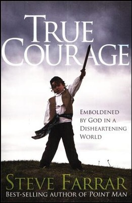 True Courage: Emboldened by God in a Disheartening World (slightly imperfect)  -     By: Steve Farrar