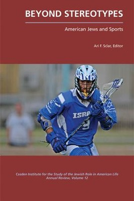 Beyond Stereotypes: American Jews and Sports - eBook  -     By: Ari F. Sclar