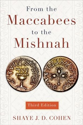 From the Maccabees to the Mishnah, Third Edition - eBook  -     By: Shaye Cohen