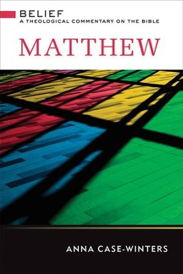 Matthew: A Theological Commentary on the Bible - eBook  -     By: Anna Case-Winters