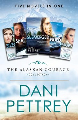 The Alaskan Courage Collection: Five Novels in One - eBook  -     By: Dani Pettrey