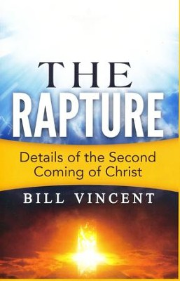 The Rapture: Details of the Second Coming  -     By: Bill Vincent