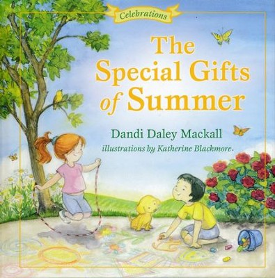 The Special Gifts of Summer: Celebrations - eBook  -     By: Dandi Mackall