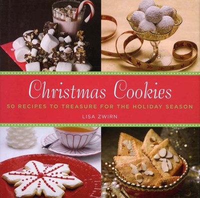 Christmas Cookies: 50 Recipes to Treasure For The Holiday Season  -     By: Lisa Zwirn