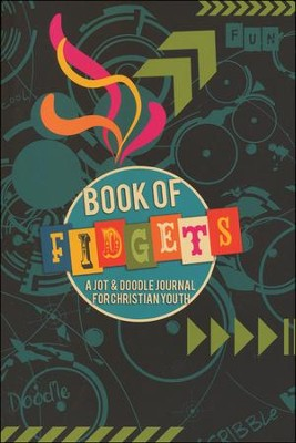 Book of Fidgets: A Jot & Doodle Journal for Christian Youth  -