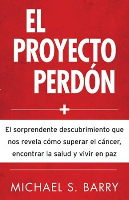 El Proyecto perdon - eBook  -     By: Michael S. Barry