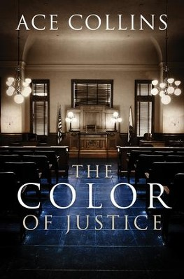 The Color of Justice  -     By: Ace Collins